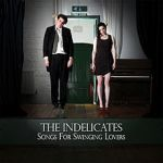 The Indelicates - Songs for Swining Lovers